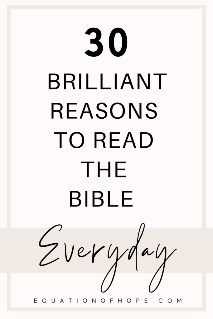 30 brilliant reasons to read the bible everyday