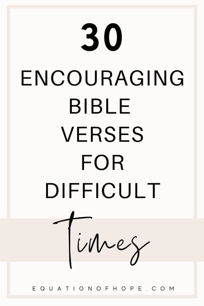30 encouraging bible verses for difficult times