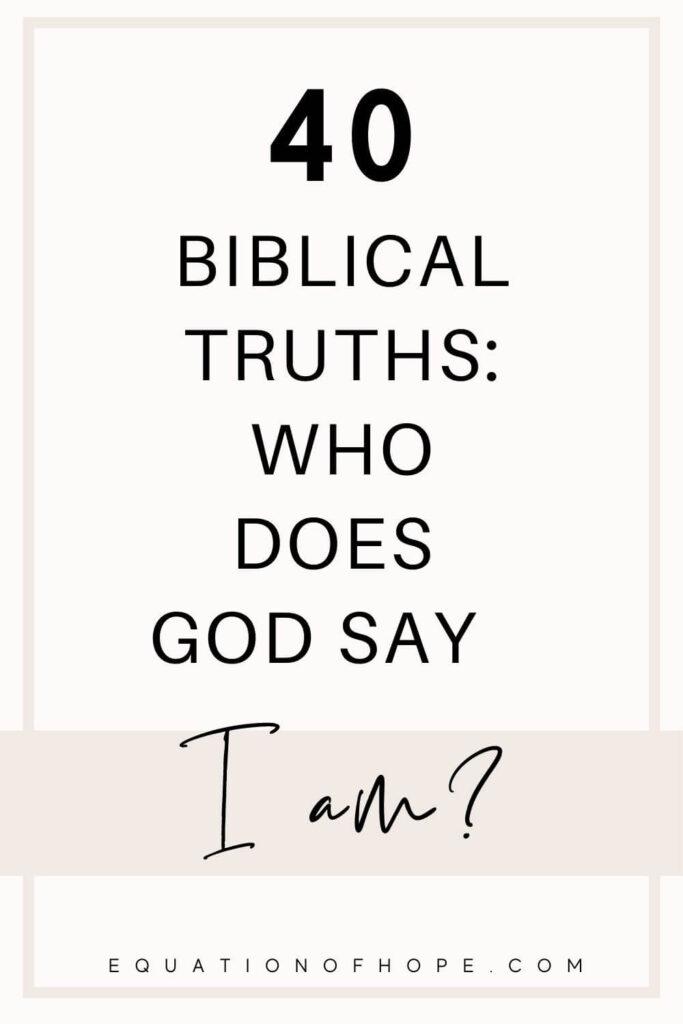 40 biblical truths who does god say i am
