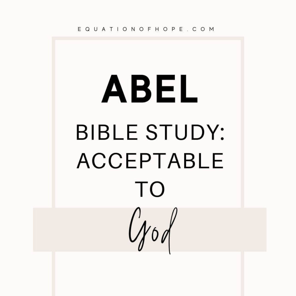 Abel bible study: acceptable to God