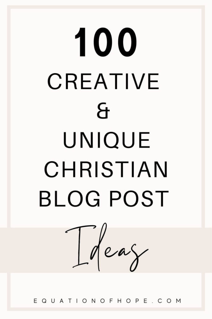 100 creative & unique christian blog post ideas pin