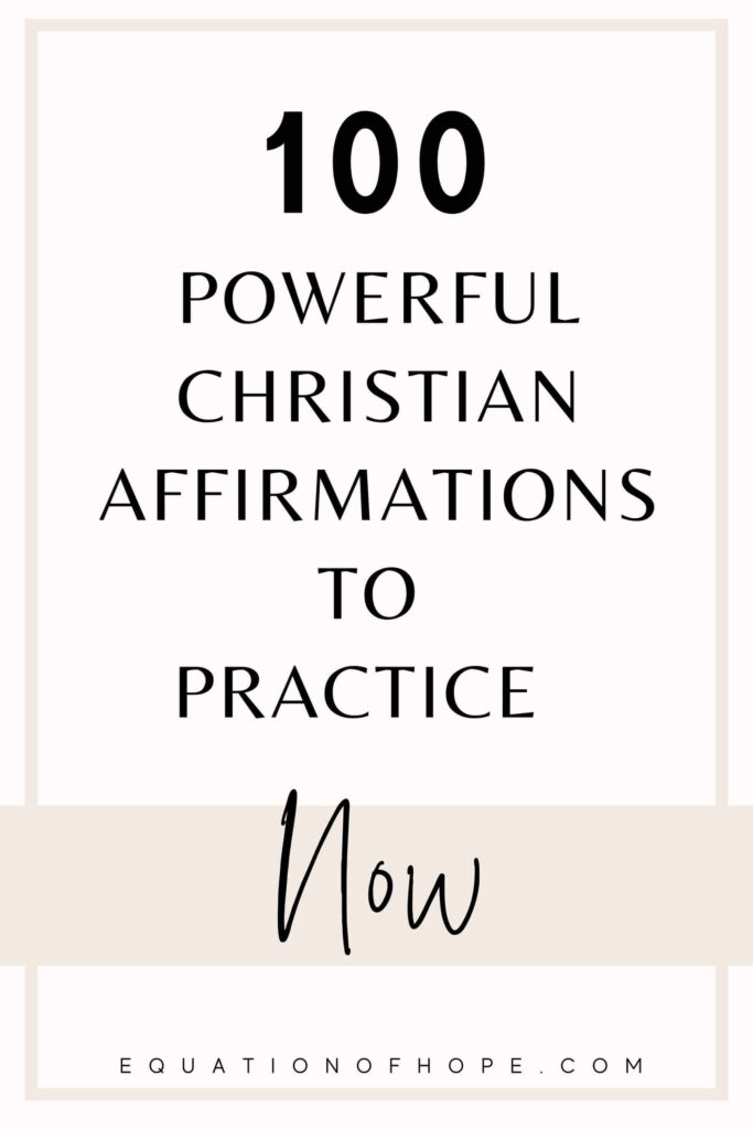 100 powerful christian affirmations to practice now pin