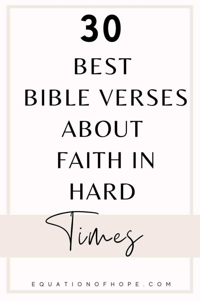 30 best bible verses about faith in hard times pin