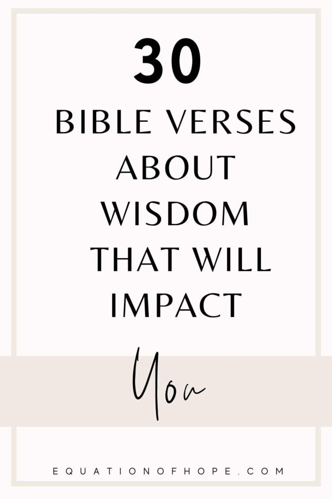 30 bible verses about wisdom that will impact you