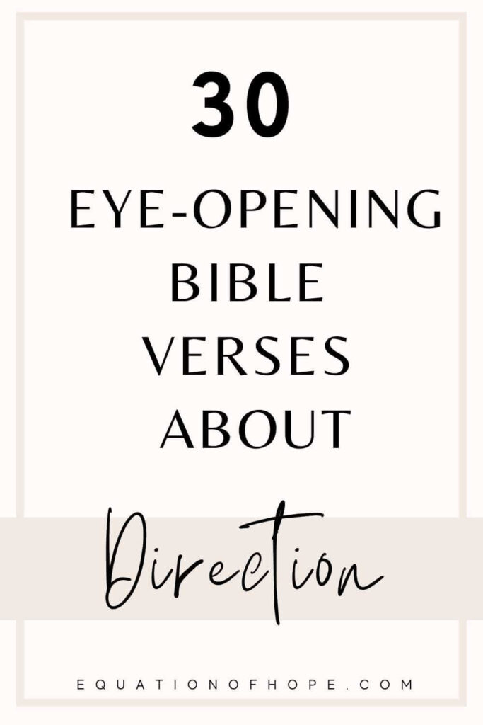 30 Eye-Opening Bible Verses About Direction