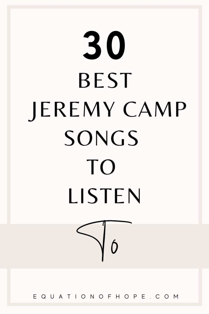 30 best jeremy camp songs to listen to