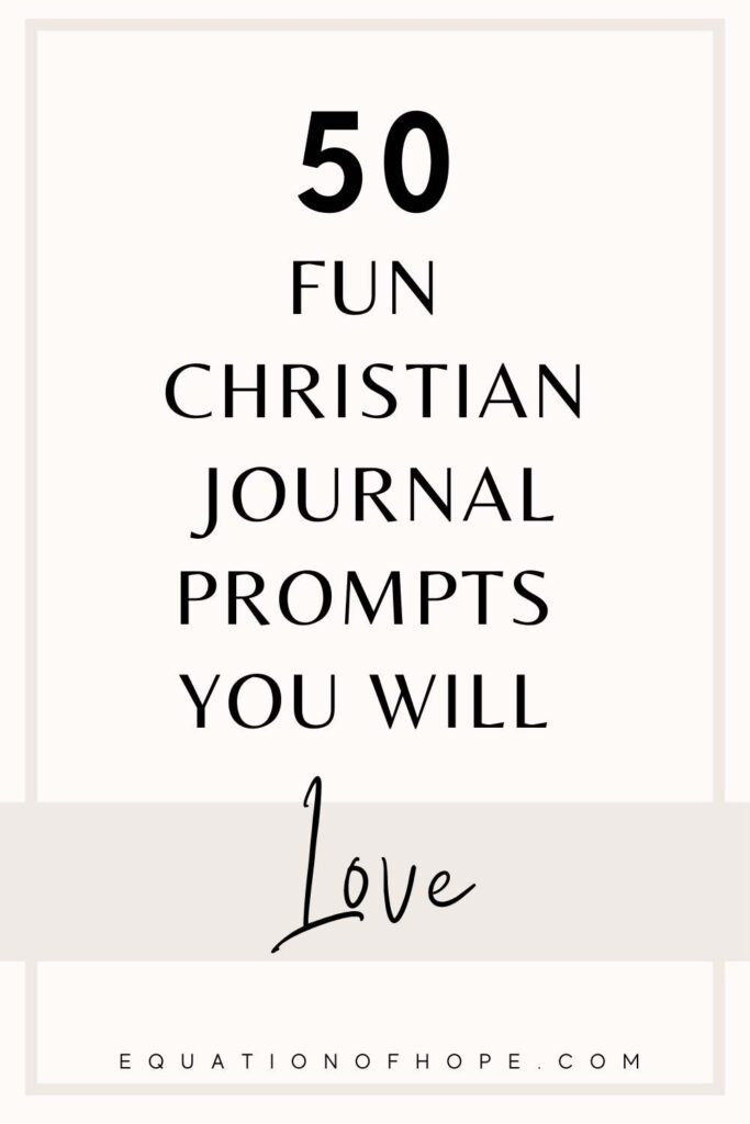 50 fun christian journal prompts you will love