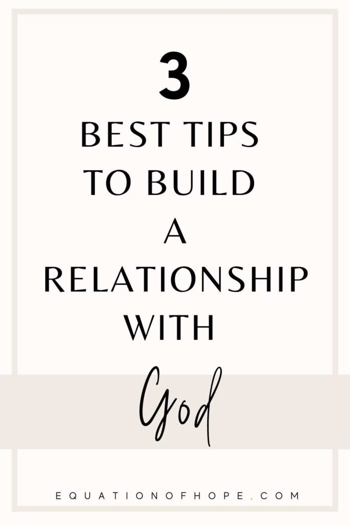 3 Best Tips To Build A Relationship With God
