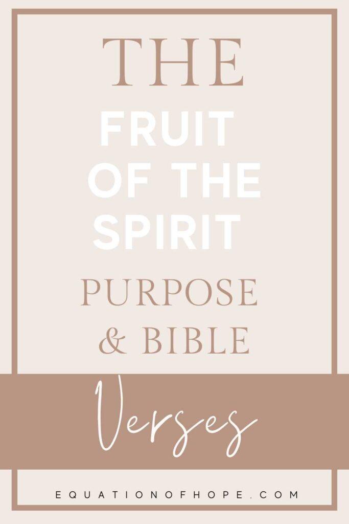 The Fruit Of The Spirit Purpose & Bible Verses