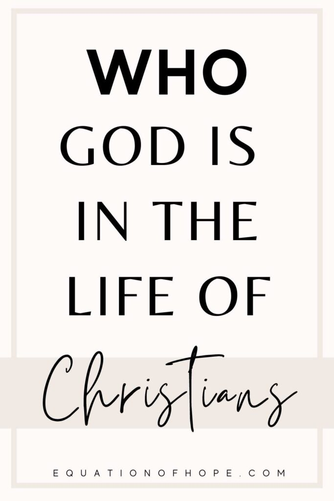 Who God Is In The Life Of Christians