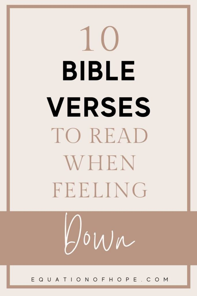 10 Bible Verses To Read When  Feeling Down