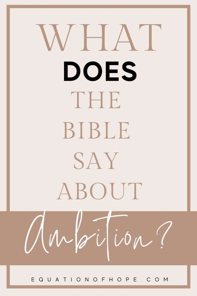 what does the bible say about ambition?